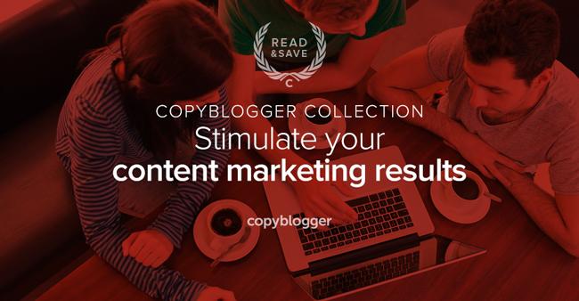 copyblogger collection - stimulate your content marketing results