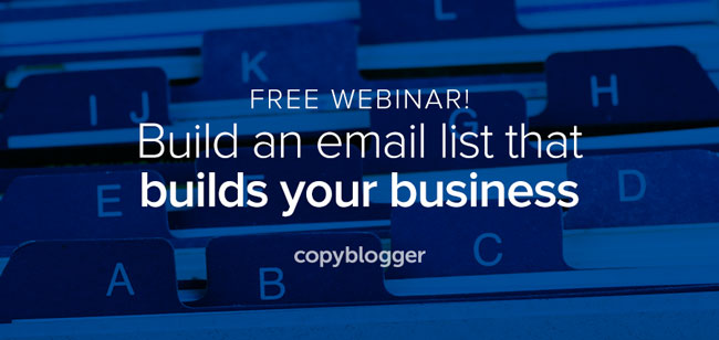 Free webinar! Build an email list that builds your business