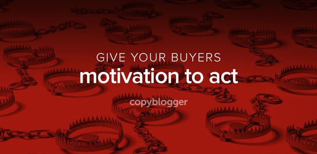 give your buyers motivation to act