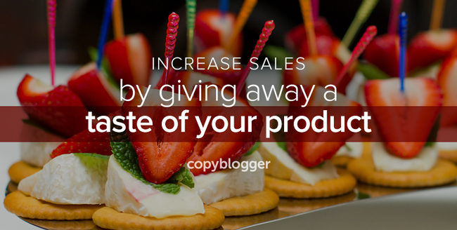 increase sales by giving away a taste of your product