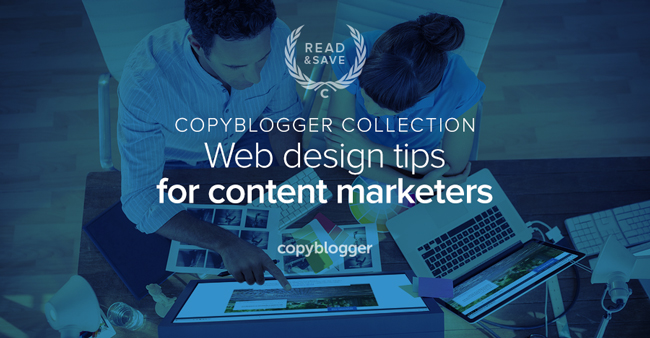 Copyblogger Collection - web design tips for content marketers