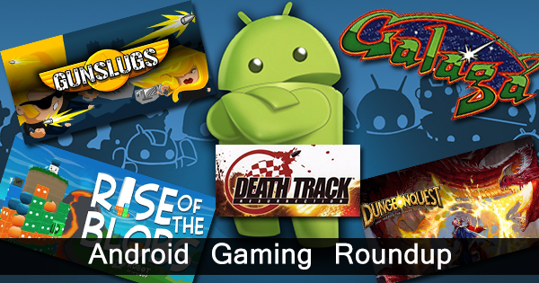 Roundup Android Gaming