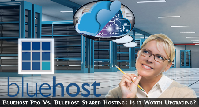 Bluehost Pro Vs Bluehost Shared Hosting